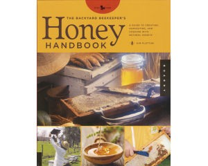 The Backyard Beekeepers Honey Handbook